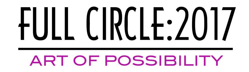 Full Circle 2017 Art of Possibility