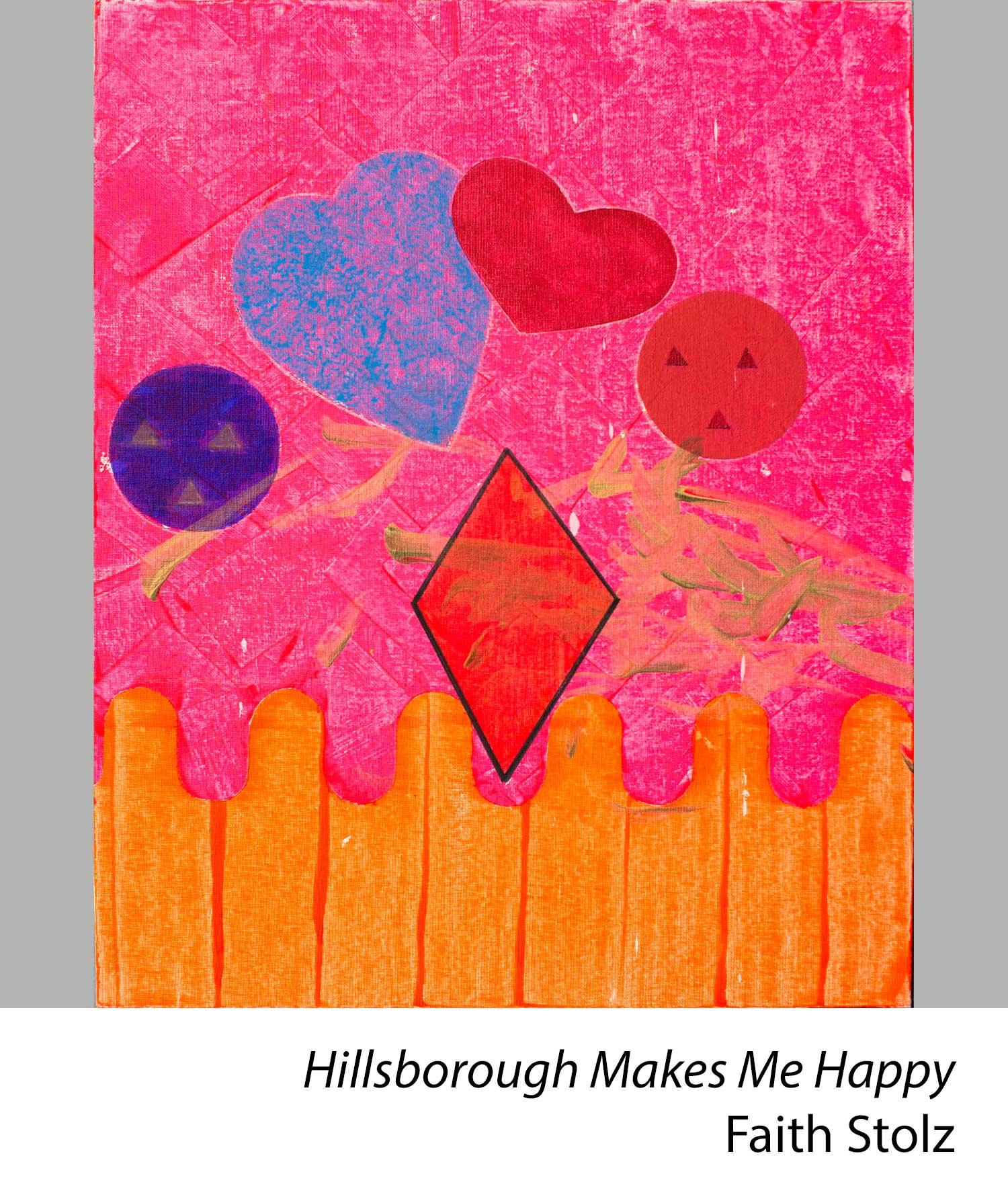 Hillsborough Makes Me Happy by Faith Stolz