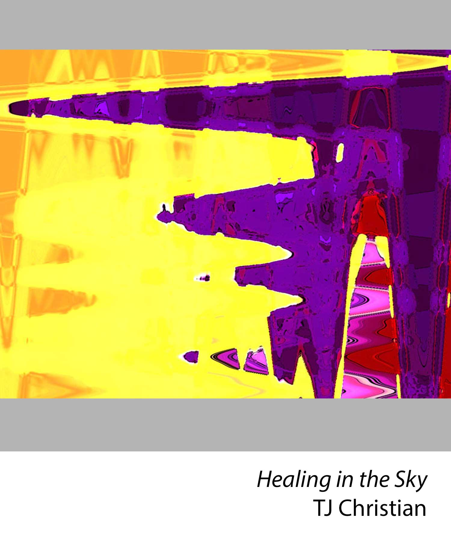 Healing in the Sky by TJ Christian