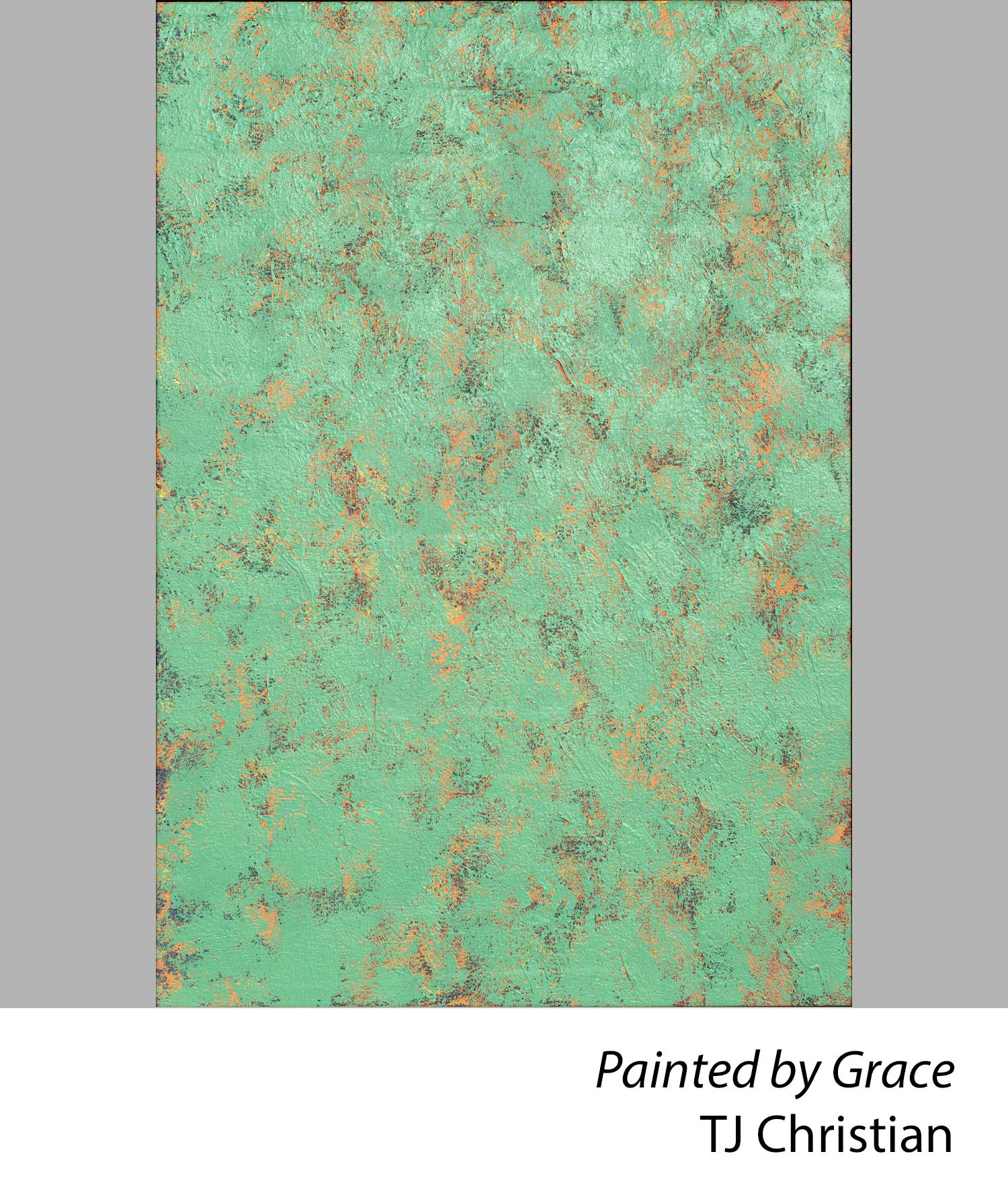Painted by Grace by TJ Christian